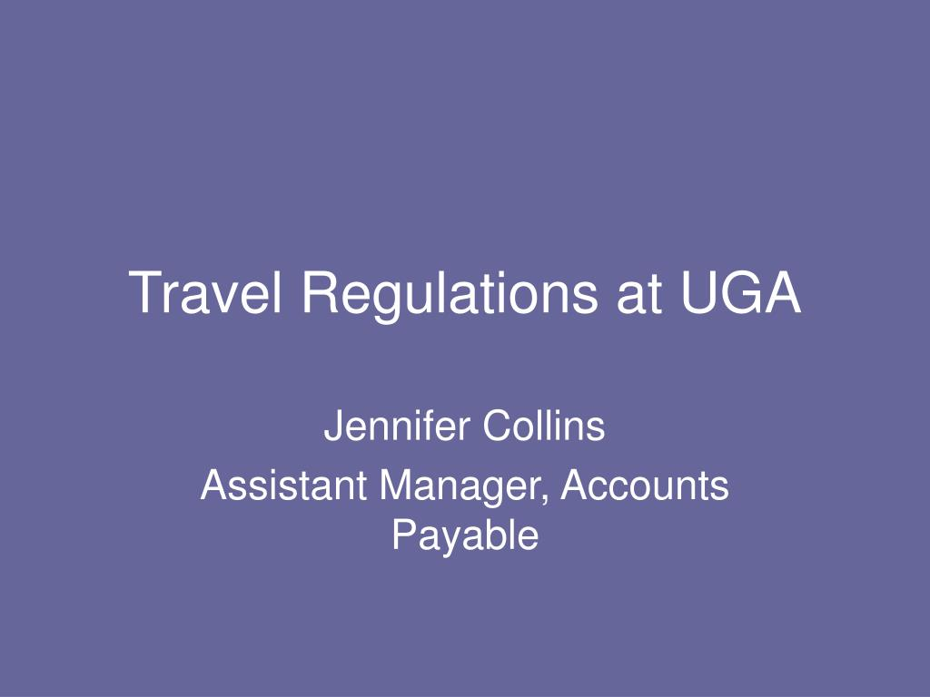 travel regulations at uga l.