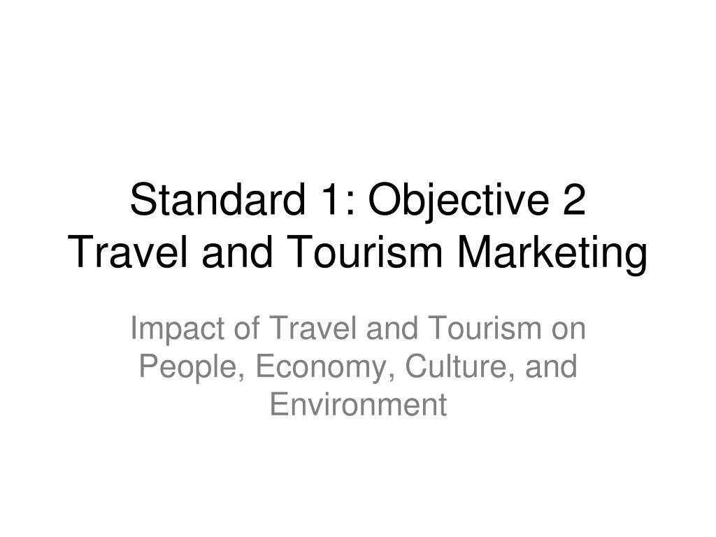 standard 1 objective 2 travel and tourism marketing l.