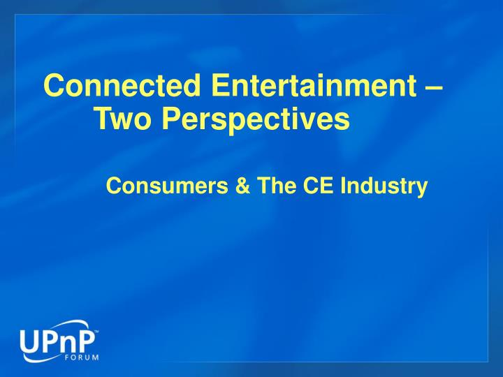 Connected entertainment two perspectives