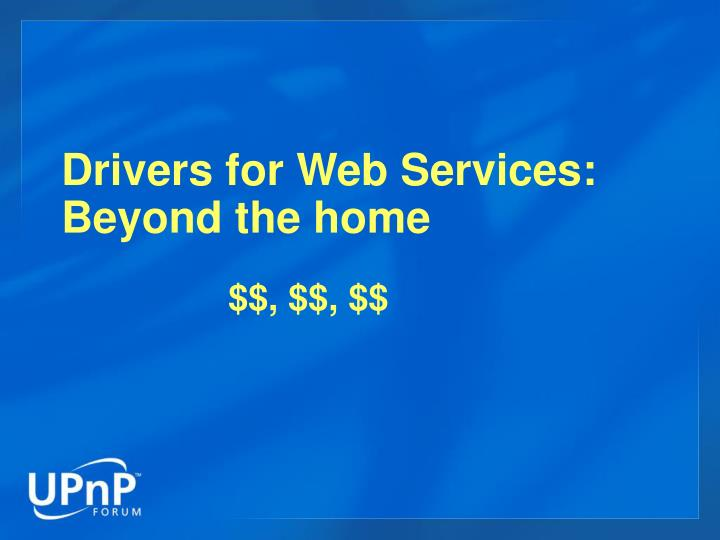 Drivers for Web Services: