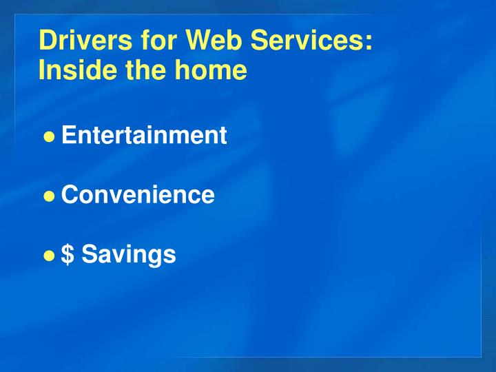 Drivers for Web Services: Inside the home