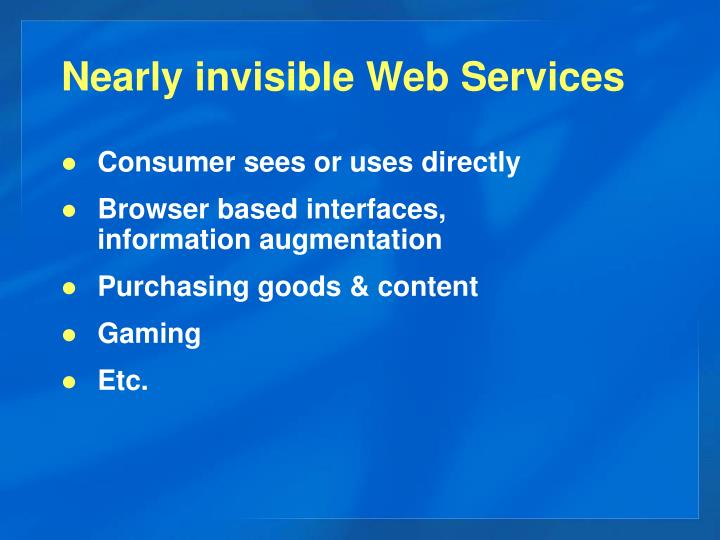 Nearly invisible Web Services
