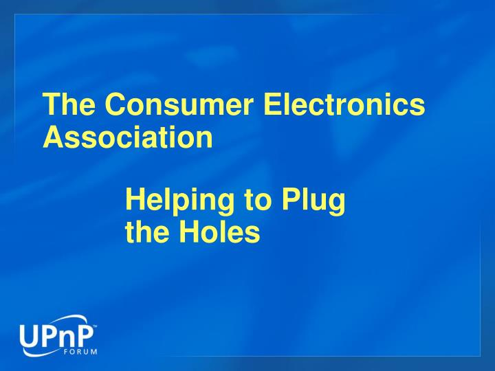 The Consumer Electronics Association