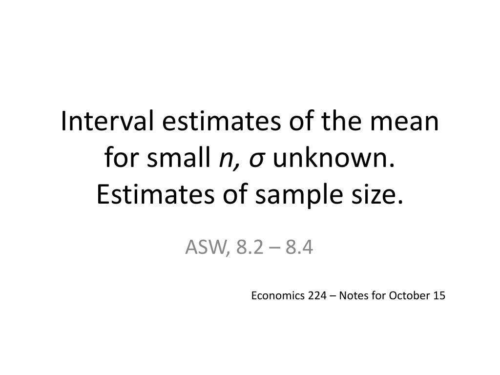 interval estimates of the mean for small n unknown estimates of sample size l.