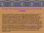 put your tsp investments on cruise control with the l funds
