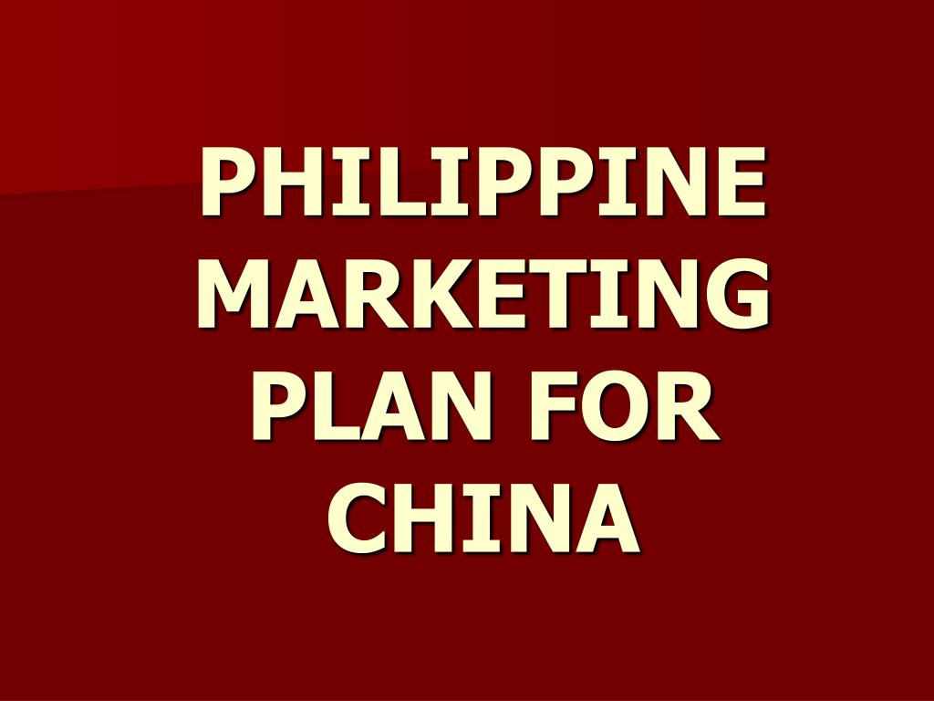 philippine marketing plan for china l.