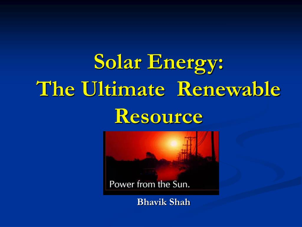 solar energy the ultimate renewable resource l.