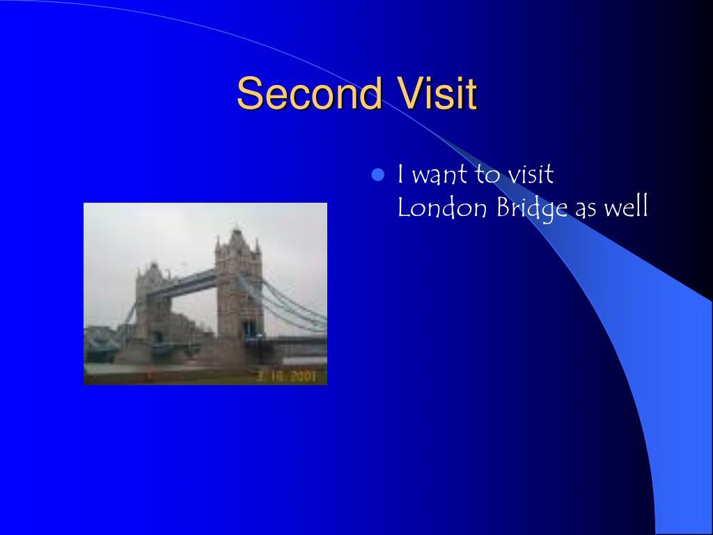 Second Visit