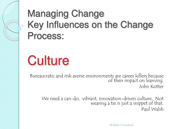 managing change key influences on the change process culture n.