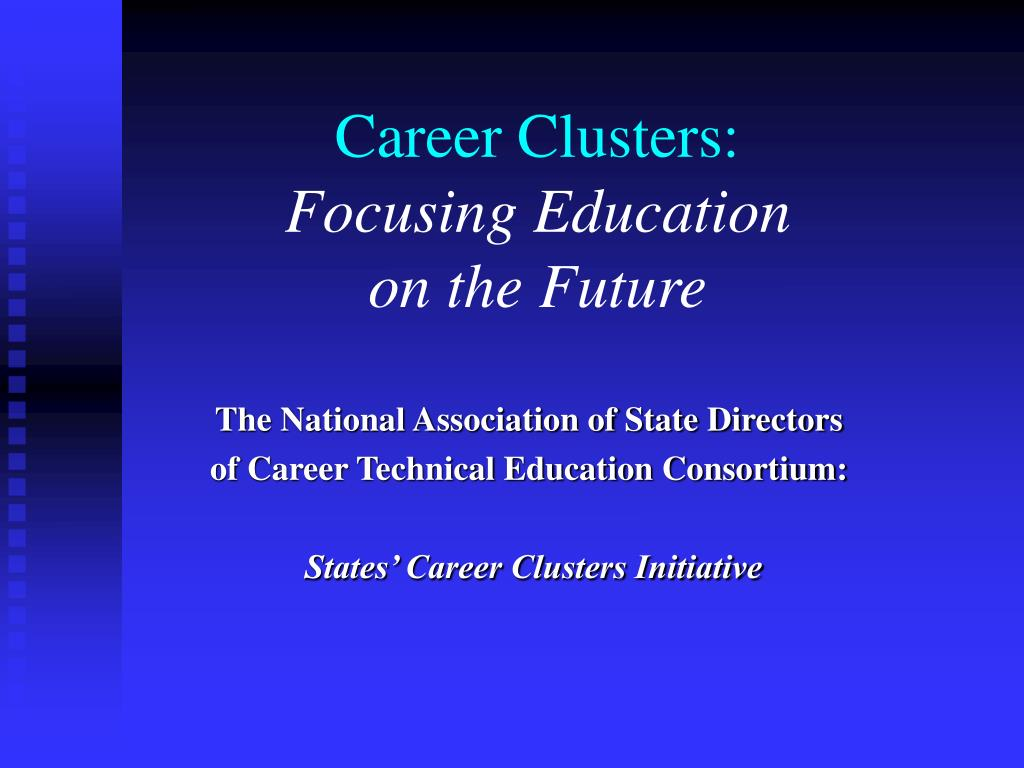 career clusters focusing education on the future l.