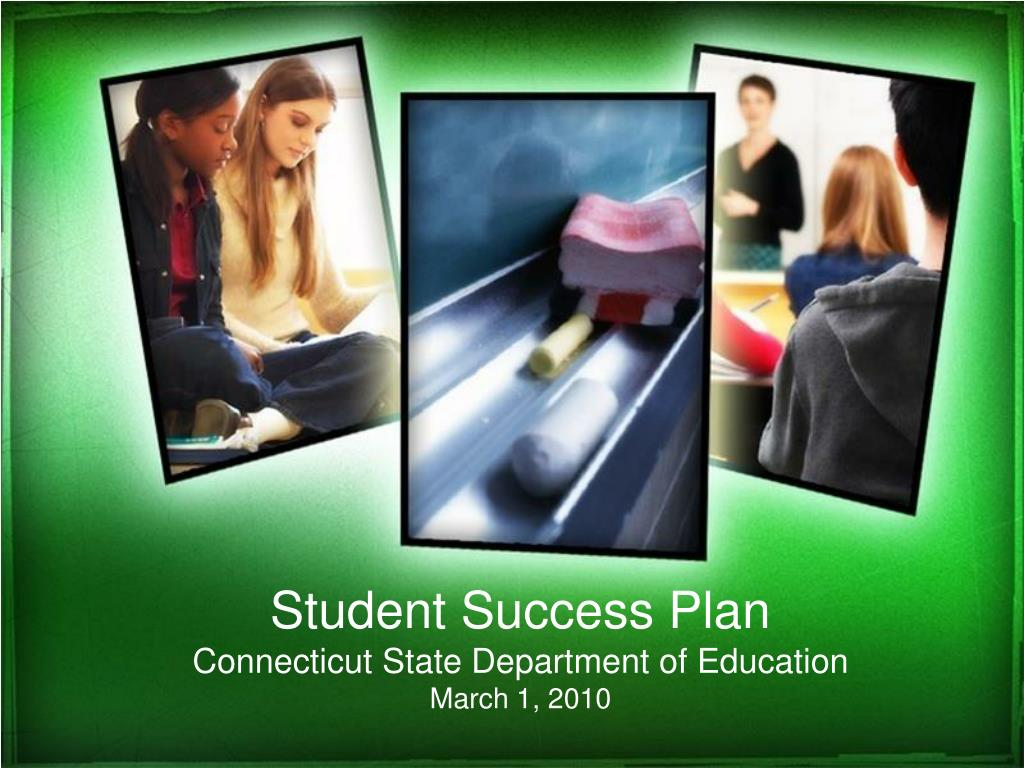 student success plan connecticut state department of education march 1 2010 l.