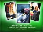 student success plan connecticut state department of education march 1 2010