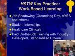 hstw key practice work based learning