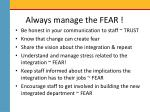 always manage the fear