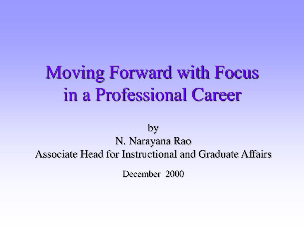 moving forward with focus in a professional career l.