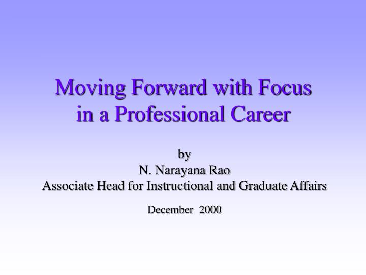 moving forward with focus in a professional career n.