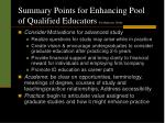 summary points for enhancing pool of qualified educators by moderator j dohr