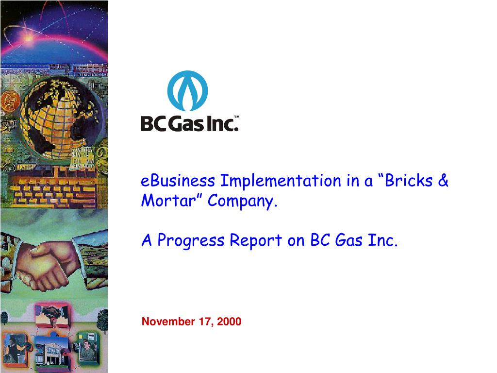 ebusiness implementation in a bricks mortar company a progress report on bc gas inc l.
