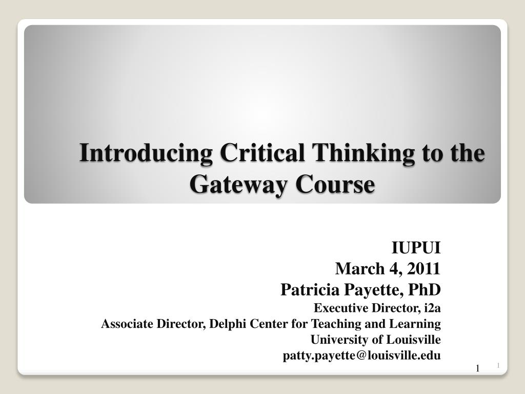 introducing critical thinking to the gateway course l.