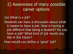 2 awareness of many possible career options