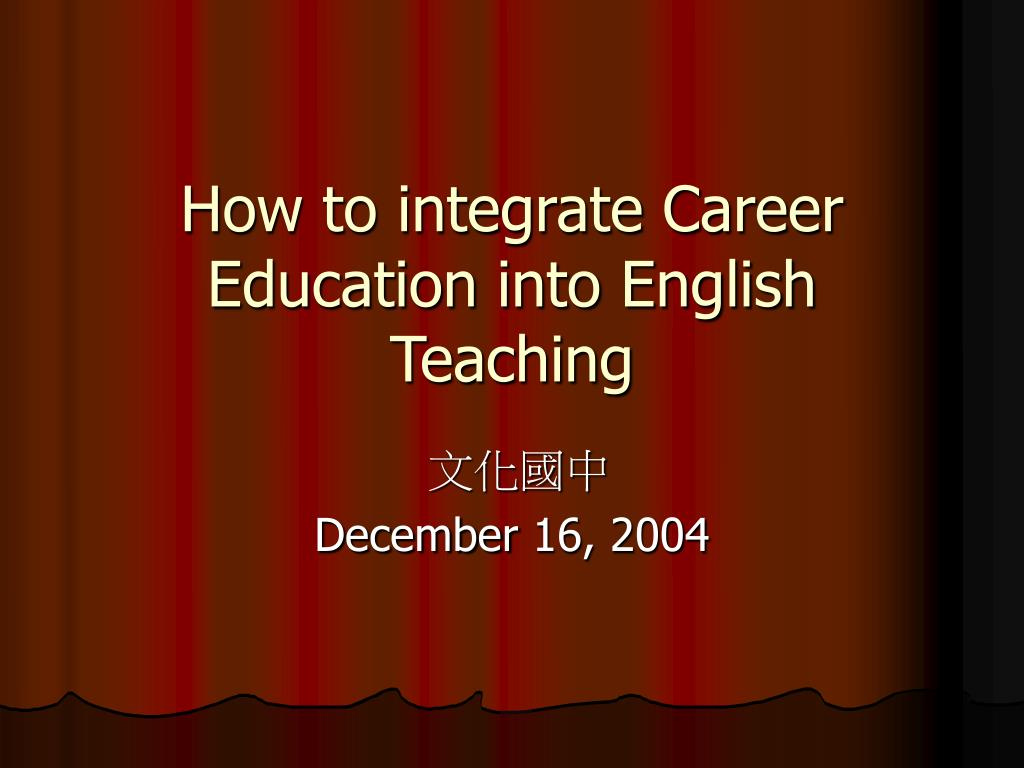 how to integrate career education into english teaching l.
