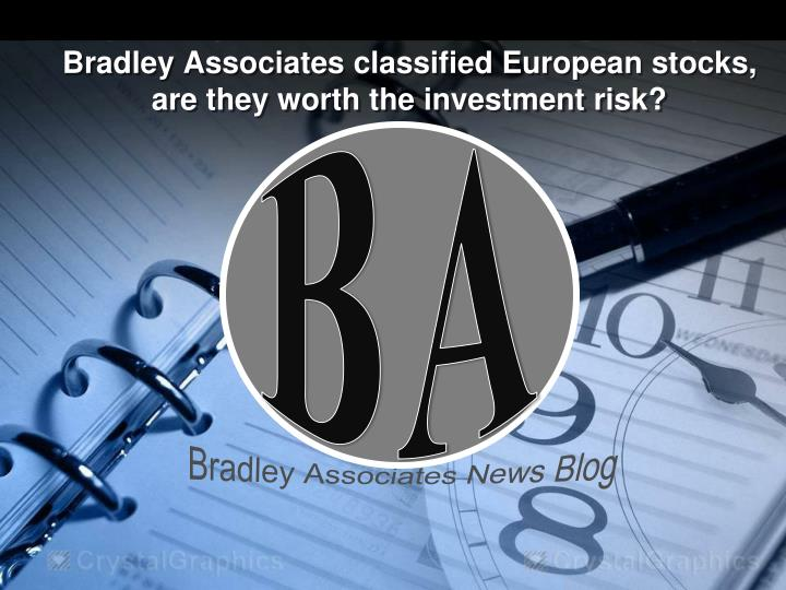 bradley associates classified european stocks are they worth the investment risk n.
