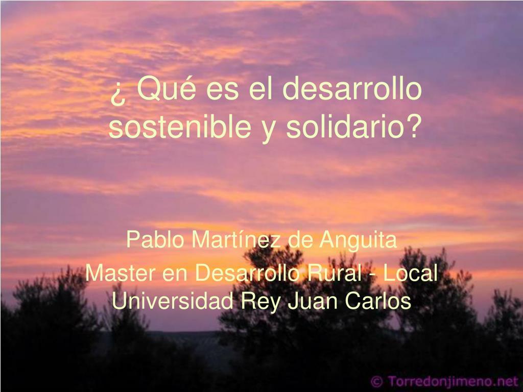 qu es el desarrollo sostenible y solidario l.