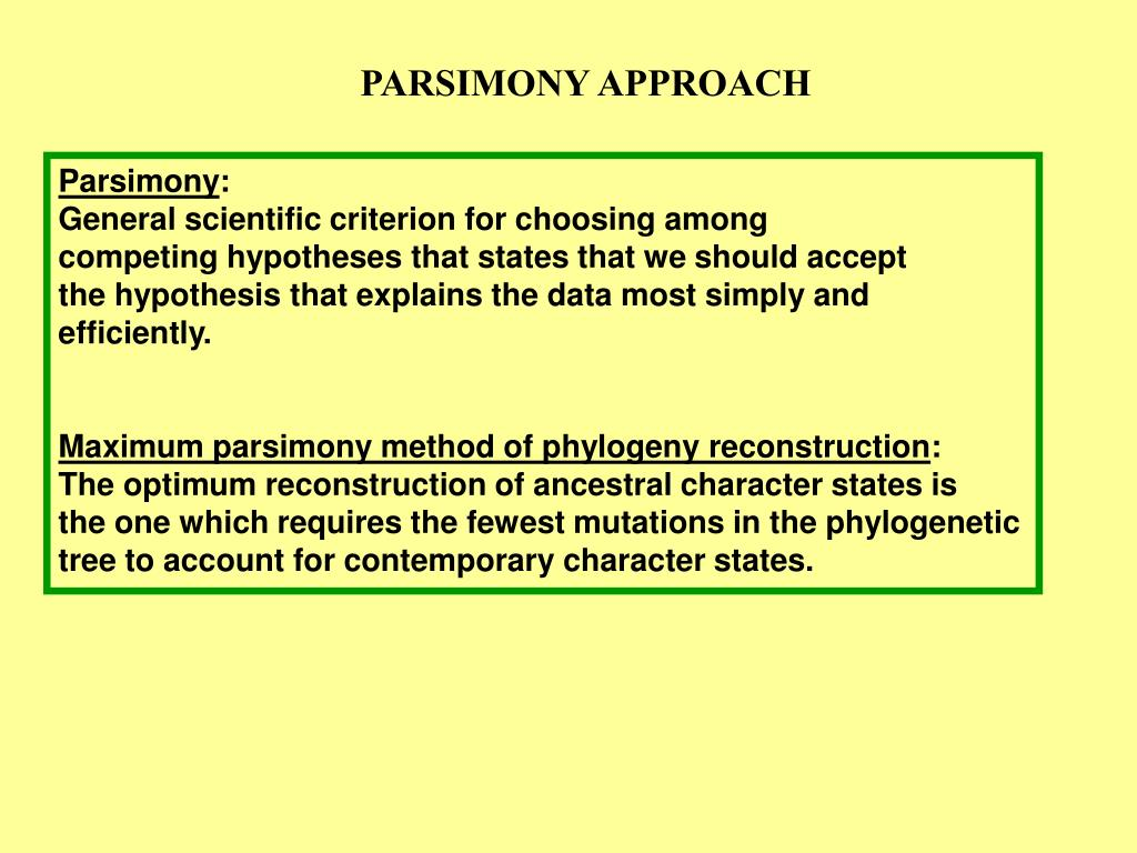 PARSIMONY APPROACH