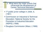 3 what were the major events that influenced the development of career technical education