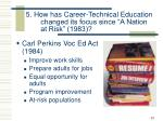 5 how has career technical education changed its focus since a nation at risk 1983