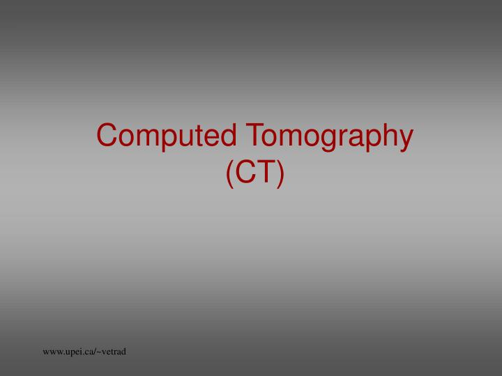 Computed tomography ct