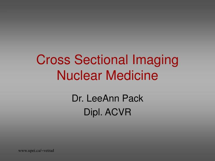 Cross sectional imaging nuclear medicine
