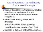 cluster approach to addressing educational redesign