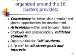 implementation of pathways organized around the 16 clusters provides