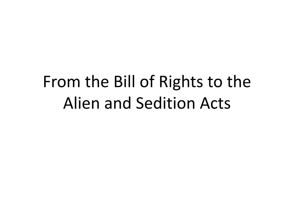 ppt from the bill of rights to the alien and sedition acts