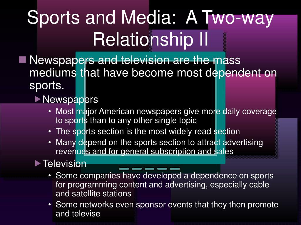 Sports and Media:  A Two-way Relationship II