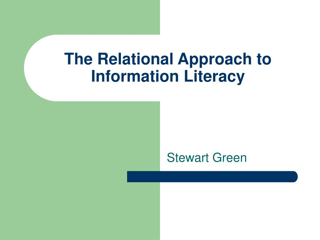 the relational approach to information literacy l.