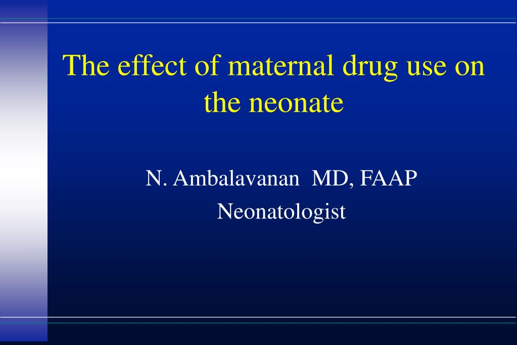 the effect of maternal drug use on the neonate l.