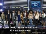 april 2008 shout to the lord 30 million viewers