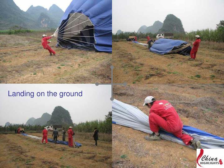 Landing on the ground