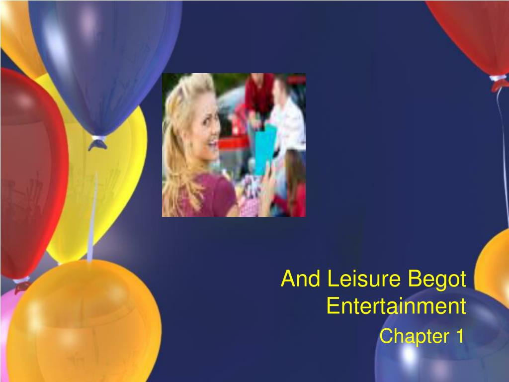 and leisure begot entertainment chapter 1 l.