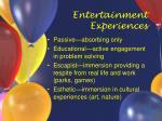 entertainment experiences