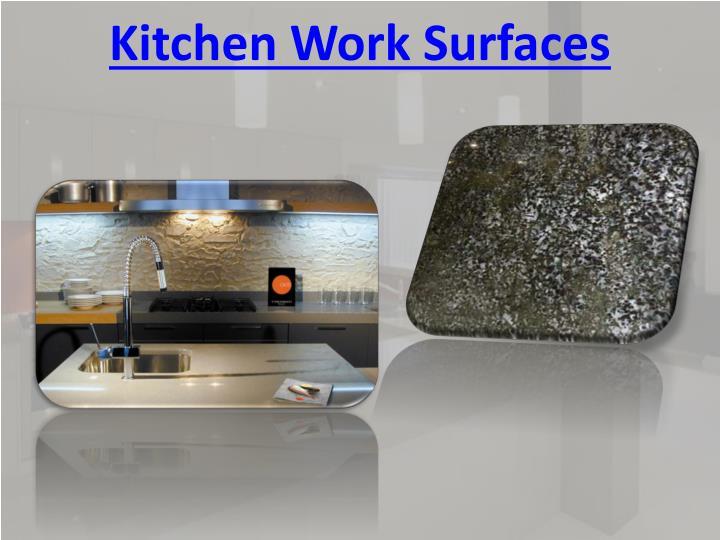Ppt Kitchen Work Surfaces Powerpoint Presentation Id