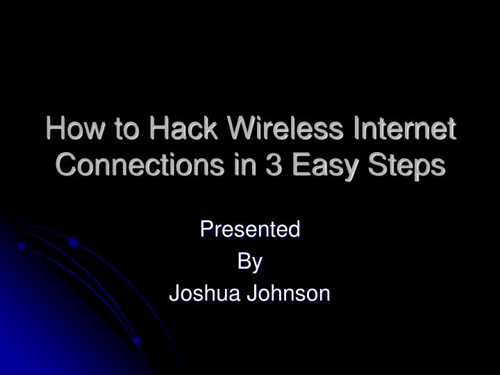how to hack wireless internet connections in 3 easy steps n.