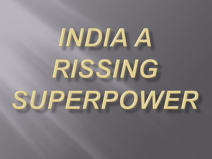 india a rissing superpower n.