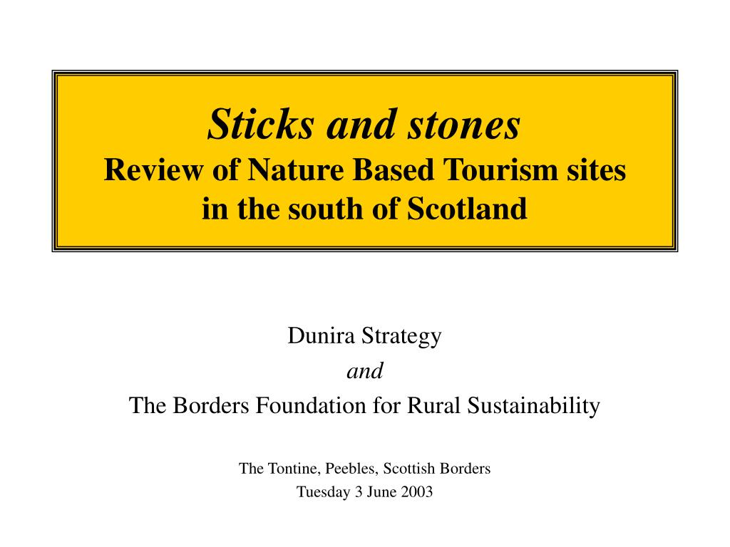 sticks and stones review of nature based tourism sites in the south of scotland l.