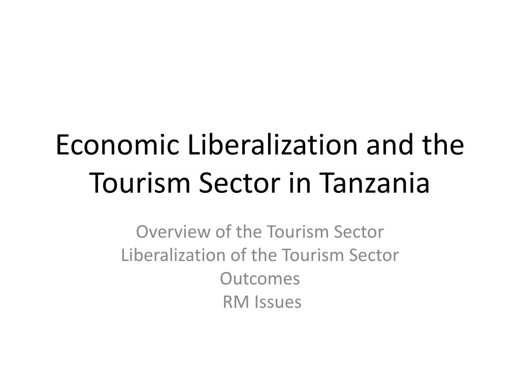 economic liberalization and the tourism sector in tanzania l.