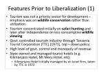 features prior to liberalization 1