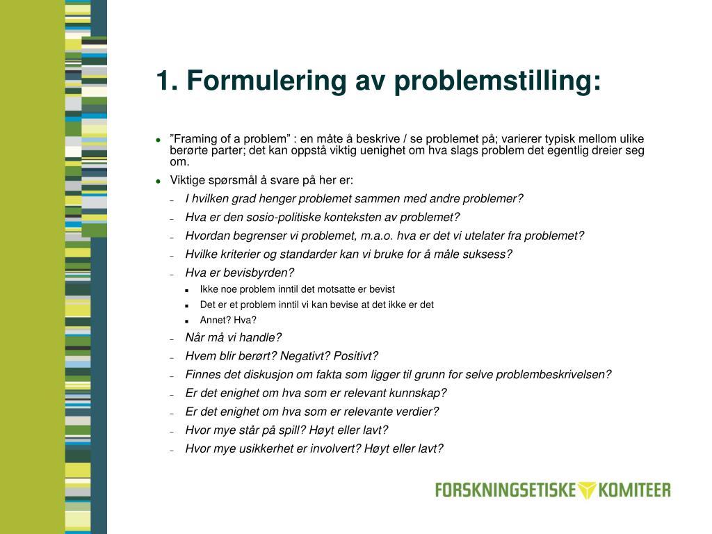 1. Formulering av problemstilling:
