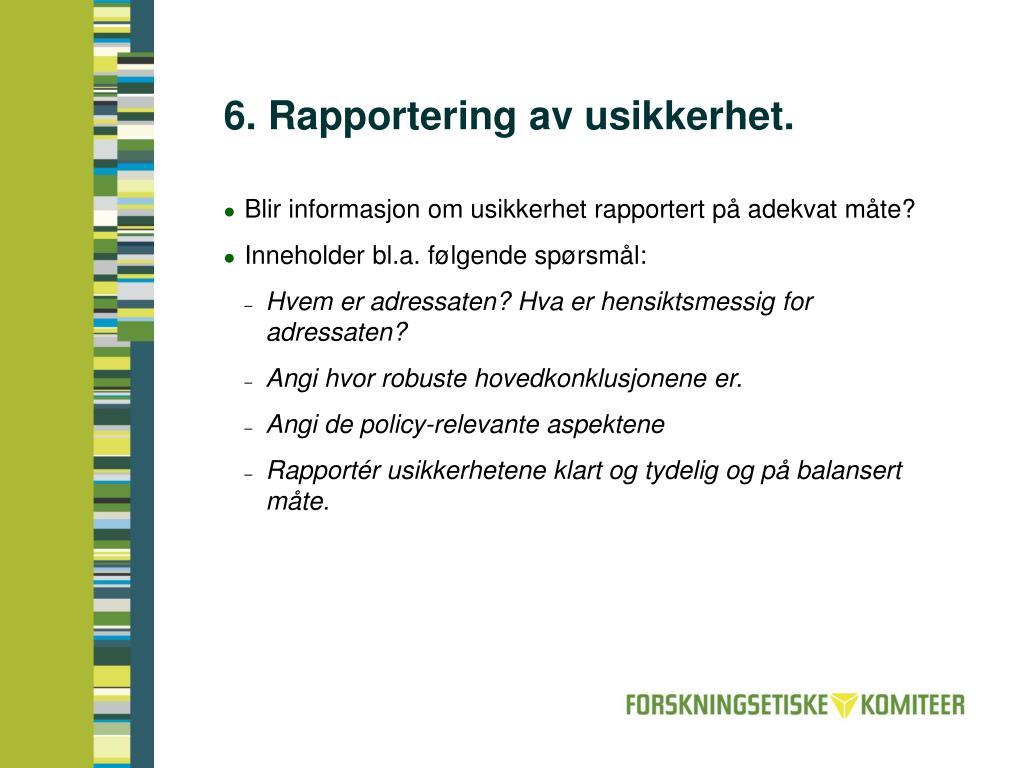 6. Rapportering av usikkerhet.